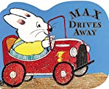 Max Drives Away: a shaped board book (Max and Ruby)