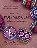 The Art of Polymer Clay Millefiori