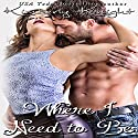 Where I Need to Be: B&S Series, Book 1 Audiobook by Kimberly Knight Narrated by Maria Hunter Welles