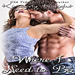 Where I Need to Be: B&S Series, Book 1 | Kimberly Knight