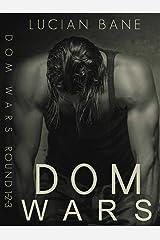 Dom Wars: 1, 2, 3 Kindle Edition