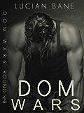 Dom Wars: 1, 2, 3