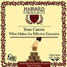 What Makes an Effective Executive | Livre audio Auteur(s) : Peter F Drucker Narrateur(s) : Bill DeWees