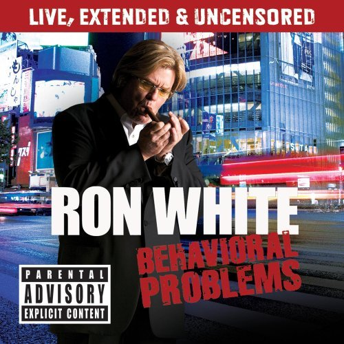 Behavioral Problems [Explicit] by Ron White (2009-04-21)