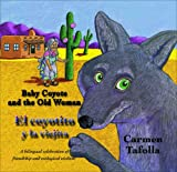 Baby Coyote and the Old Lady (El Coyotito y la Viejita), Carmen Tafolla, 093032448X