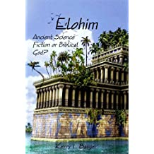 Elohim: Ancient Science Fiction or Biblical God?