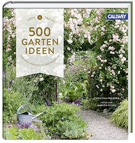 500 Gartenideen: Einfach, praktisch, inspirierend