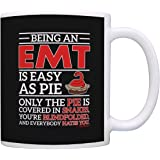 Fathers Day Gifts Being an EMT is Easy as Pie Dad Gift Grandpa Gift Coffee Mug Tea Cup Black
