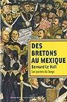 Des Bretons au Mexique par Le Nail