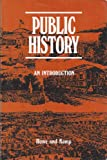 Public History : An Introduction, , 0898749743