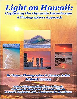 Book Light on Hawaii: Capturing the Dynamic IslandscapeA Photographers Approach