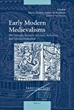 Early Modern Medievalisms : The Interplay Between Scholarly Reflection and Artistic Production, Romburgh, Sophie van, 9004187669