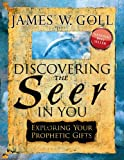 Discovering the Seer in You, James W. Goll, 0768427436