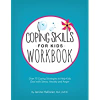 Coping Skills for Kids Workbook: Over 75 Coping Strategies to Help Kids Deal with...