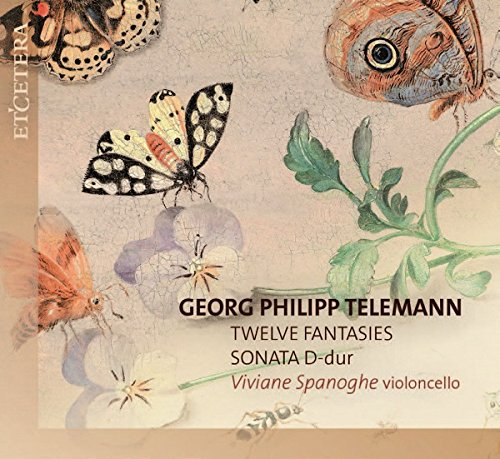 - Georg Philipp Telemann: 12 Fantasies / Sonata for Cello Solo in D Major