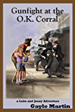 Gunfight at the O.K. Corral: a Luke and Jenny Adventure (The Luke and Jenny Series of Historical Novels for Young Readers Book 1)