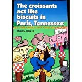 The Croissants Act Like Biscuits in Paris, Tennessee, Jake Vest, 0941263401