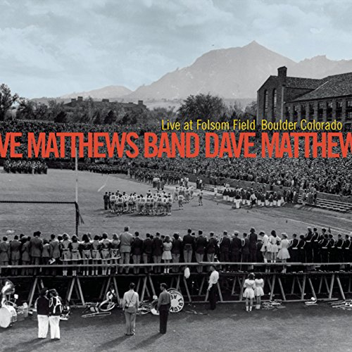 Live At Folsom Field Boulder Colorado (Dave Matthews Band Live At Folsom Field)