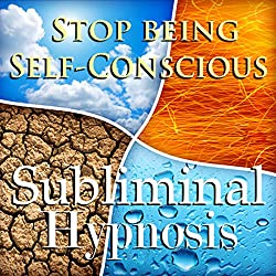 Stop Being Self-Conscious Subliminal Affirmations