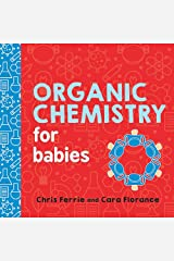 Organic Chemistry for Babies (Baby University) Board book