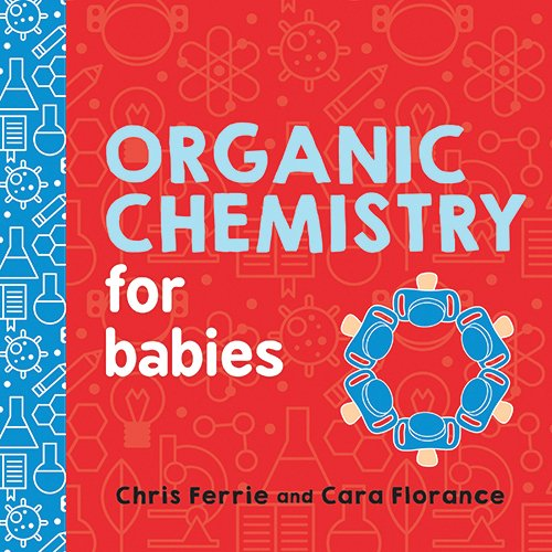 Organic Chemistry for Babies (Baby - Books Baby Year First Twins