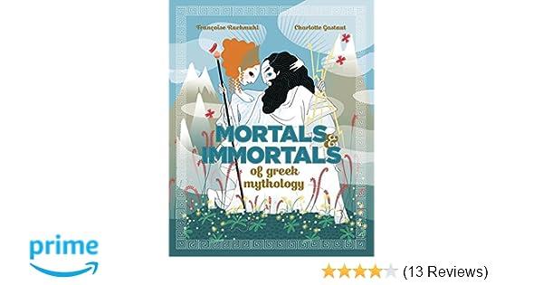 Mortals and Immortals of Greek Mythology: Françoise Rachmuhl