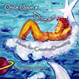 Once Upon a Dream-Music for Creative Dreaming