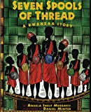 Front cover for the book Seven Spools of Thread: A Kwanzaa Story by Angela Shelf Medearis