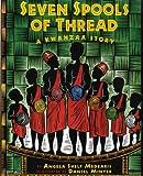 Seven Spools of Thread, Angela Shelf Medearis, 0807573167