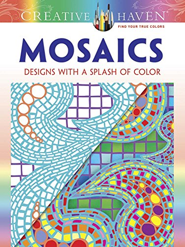 Creative Haven Mosaics: Designs with a Splash of Color (Adult (Geometric Design Mosaic)
