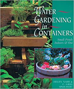 Terrific Water Gardening In Containers Small Ponds Indoors And Out Amazon  With Fetching Water Gardening In Containers Small Ponds Indoors And Out Amazoncouk C  G Speichert Helen Nash  Books With Attractive Images Of Front Gardens Also The Garden House Hagley Road In Addition Stansted Garden Show And Secret Gardens Of Sandwich As Well As Garden Feet Additionally Garden Hose Tap Fittings From Amazoncouk With   Fetching Water Gardening In Containers Small Ponds Indoors And Out Amazon  With Attractive Water Gardening In Containers Small Ponds Indoors And Out Amazoncouk C  G Speichert Helen Nash  Books And Terrific Images Of Front Gardens Also The Garden House Hagley Road In Addition Stansted Garden Show From Amazoncouk