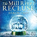 The Mill River Recluse Audiobook by Darcie Chan Narrated by Liza Ross