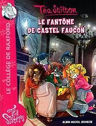 Le collège de Raxford, Tome 17 : Le fantôme de Castel Faucon par Téa Stilton