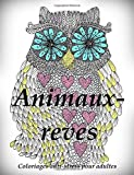 Animaux-reves - coloriages pour adultes: Coloriage anti-stress