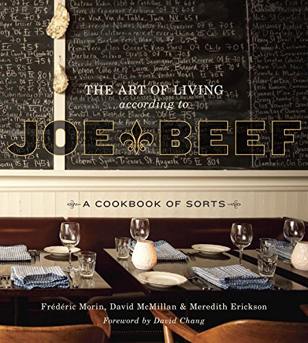 (The Art of Living According to Joe Beef: A Cookbook of Sorts)