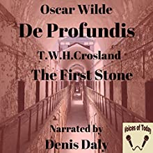 De Profundis and the First Stone Audiobook by Oscar Wilde, T. W. H. Crosland Narrated by Denis Daly