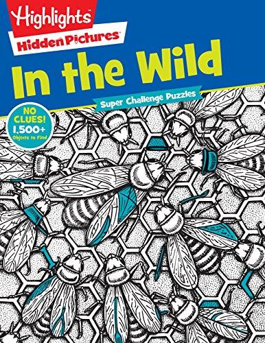 In the Wild (HighlightsTM  Super Challenge Hidden Pictures®)