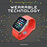 Wearable Technology (Modern Engineering Marvels)