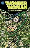 Wonder Woman By George Perez Vol. 1