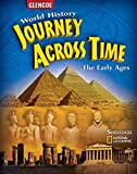 Journey Across Time, Early Ages, Student Edition (MS WH JAT FULL SURVEY)
