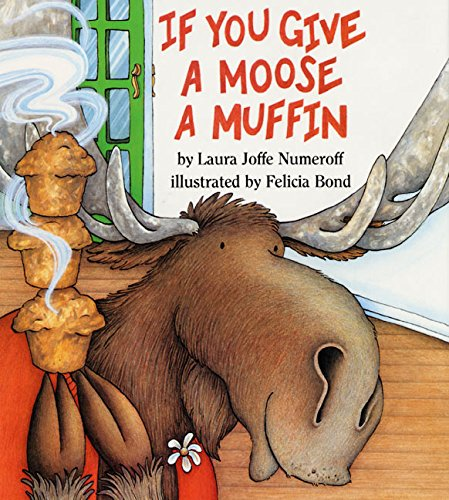 If You Give a Moose a Muffin (Alaskas Three Bears)