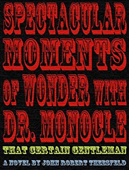 Spectacular moments of wonder with dr monocle for Monocle promo code