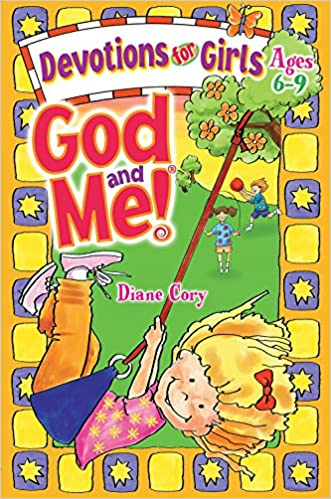 God and Me! Devotions for Girls Ages 6-9: Diane Cory, RoseKidz ...