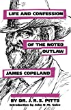 img - for Life and Confession of the Noted Outlaw James Copeland book / textbook / text book