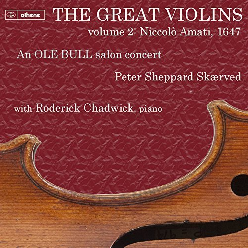 The Great Violins: Niccol Amati, 1647, Vol. 2