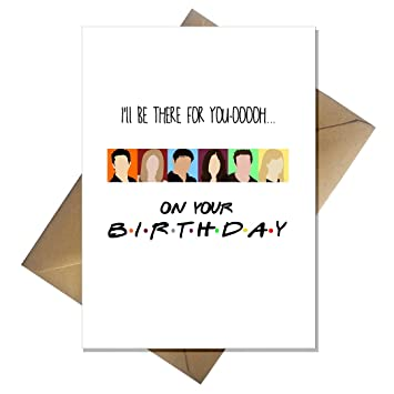 Friends tv birthday card ill be there for you oooh amazon friends tv birthday card ill be there for you oooh bookmarktalkfo Images