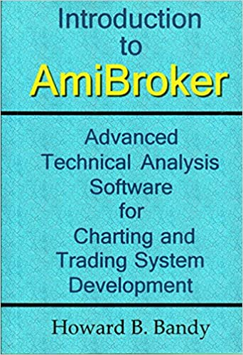 Introduction to AmiBroker: Advanced Technical Analysis Software for  Charting and Trading System Development