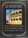 History of Digichromatography: Color Photographic Surveys of Russian Empire (1905 - 1915), vol. 6