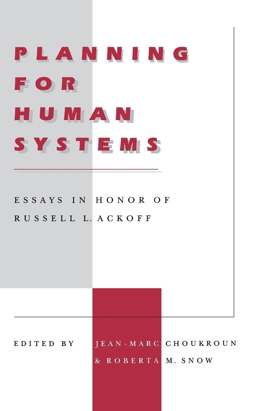 Planning for Human Systems: Essays in Honor of Russell L. Ackoff
