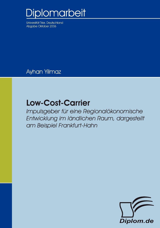 Low-Cost-Carrier: Impulsgeber für eine regionalökonomische Entwicklung im ländlichen Raum, dargestellt am Beispiel Frankfurt-Hahn (German Edition) PDF